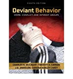 [ Deviant Behavior: Crime, Conflict, and Interest Groups ] By McCaghy, Charles H. ( Author ) [ 2007 ) [ Paperback ]