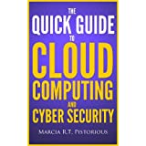 The Quick Guide to Cloud Computing and Cyber Security ~ Marcia R.T. Pistorious