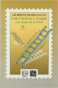 Luis Cardoza y Aragon: Las ramas de su arbol (Cuadernos de