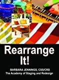 img - for Rearrange It! How to Start a Profitable Interior Redesign Business or How to Generate Wealth and Financial Freedom with a One-Day Decorating Business by Barbara Jean Jennings (Aug 15 2012) book / textbook / text book