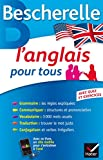Bescherelle L'anglais pour tous: Grammaire, Vocabulaire, Conjugaison......
