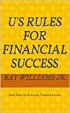 Us Rules for Financial Success: Basic Rules for Achieving Finanical Success
