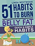 Belly Fat: 51 Quick & Simple Habits t...