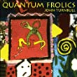 Quantum Frolics