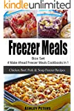 Freezer Meals Box Set: 4 Make Ahead Freezer Meals Cookbooks in 1 (Chicken, Beef, Pork & Soup Recipes)