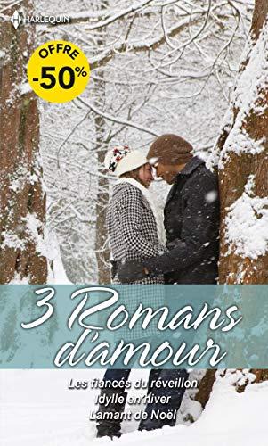 Les fiancés du réveillon - Idylle en hiver - L'amant de Noël
