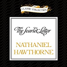 The Scarlet Letter (       UNABRIDGED) by Nathaniel Hawthorne Narrated by Dick Hill