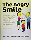img - for The Angry Smile: The Psychology of Passive-Aggressive Behavior in Families, Schools, and Workplaces book / textbook / text book