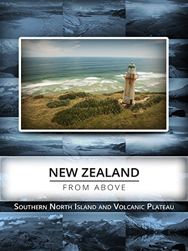 New Zealand From Above: Southern North Island & Volcanic Plateau