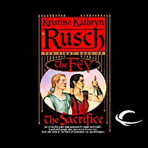 The Sacrifice: The Fey, Book 1 | [Kristine Kathryn Rusch]