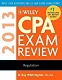 img - for Wiley CPA Exam Review 2013, Regulation (Wiley CPA Examination Review: Regulation) by Whittington, O. Ray 10th (tenth) (2012) Paperback book / textbook / text book