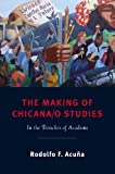 The Making of Chicana/o Studies: In the Trenches of Academe (Latinidad: Transnational Cultures in the United States)