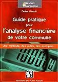 echange, troc Danielle Pinault - Guide pratique pour l'analyse financière de votre commune : Une méthode, des outils, des exemples