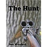 The Hunt: A Shakertown Short Story Adventure (A Shakertown Adventure) ~ Ben Woodard