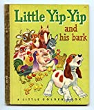 img - for Little Yip Yip and His Bark (Little Golden Book) book / textbook / text book