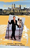 img - for Blood, Sweat, and High Heels book / textbook / text book