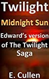 Twilight Midnight Sun: Edward s version of The Twilight Saga