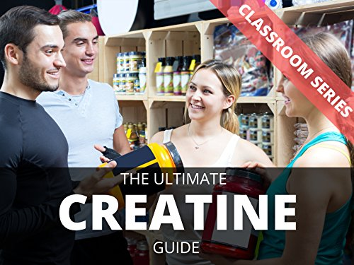 The Ultimate Creatine Guide - Season 1