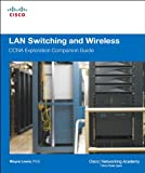 LAN Switching and Wireless, CCNA Exploration Companion Guide