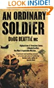 An Ordinary Soldier: Afghanistan: A Ferocious Enemy. A Bloody Conflict. One Man's Impossible Mission