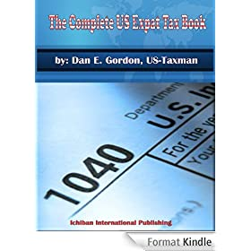 The Complete US Expat Tax Book (English Edition)