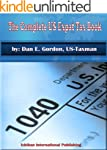 The Complete US Expat Tax Book (Engli...