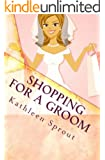 Shopping For A Groom (Brides of Seattle Book 1)