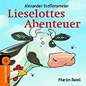 Lieselottes Abenteuer Hörbuch von Alexander Steffensmeier Gesprochen von: Martin Reinl