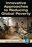 img - for Innovative Approaches to Reducing Global Poverty book / textbook / text book