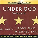 Under God: Volume 2 Audiobook by Toby Mac, Michael Tait Narrated by Toby Mac, Michael Tait, Danielle Kimmey, Brooke Sanford