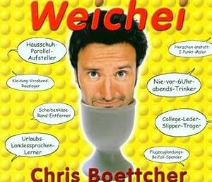 Chris Boettcher - Weichei