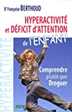 Hyperactivit et dficit d'attention de l'enfant : Comprendre plutt que droguer