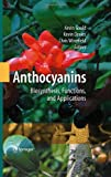 img - for Anthocyanins: Biosynthesis, Functions, and Applications book / textbook / text book