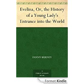 Evelina, Or, the History of a Young Lady's Entrance into the World (English Edition)