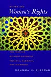 States and Womens Rights: The Making of Postcolonial Tunisia, Algeria, and Morocco