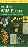img - for A Field Guide to Edible Wild Plants: Eastern and central North America (Peterson Field Guides) book / textbook / text book