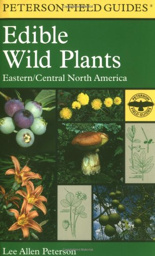 A Field Guide to Edible Wild Plants: Eastern and central North America (Peterson Field Guide)
