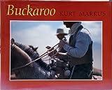 Buckaroo: Images from the Sagebrush Basin (0821216783) by Markus, Kurt