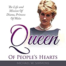 Queen of People's Hearts: The Life and Mission of Diana, Princess of Wales Audiobook by Michael W. Simmons Narrated by Alan Munro
