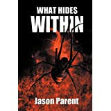 What Hides Withinby Jason Parent