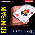 Eighty Million Eyes: An 87th Precinct Novel (       UNABRIDGED) by Ed McBain Narrated by Dick Hill