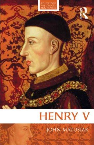 Henry V (Routledge Historical Biographies)