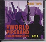 Various Artistes World Pipe Band Championships 2011 Part 2