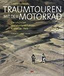 Traumtouren mit dem Motorrad: Die sch...