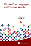 img - for Context-Free Languages and Primitive Words book / textbook / text book