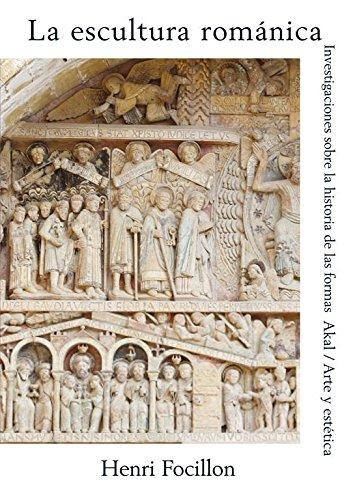 La escultura románica: Investigaciones sobre la historia de las formas (Arte y estética)