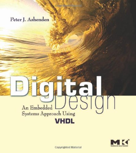 Digital Design (VHDL): An Embedded Systems Approach Using...