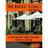 The Rocks Self-Guided Walking Tour (Sydney Self-Guided Tours and Commentaries) ~ Steven Lewis