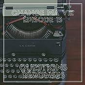 Questions - réponses (Change ma vie 15)   Clotilde Dusoulier