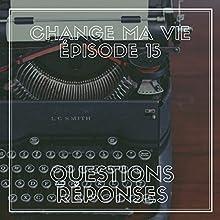 Questions - réponses (Change ma vie 15) Magazine Audio Auteur(s) : Clotilde Dusoulier Narrateur(s) : Clotilde Dusoulier